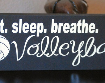 eat, sleep, breathe, Volleyball  4x12 wood sign, Girls room decor, volleyball spirit, love volleyball