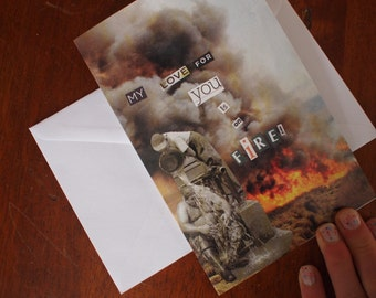 Valentine, Original Collage art blank greeting card, 'my love for you is in fire'