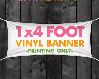 1x4 Foot Vinyl Banner Printing, Full Color, Craft Show, Fair, Party, Tent, Table