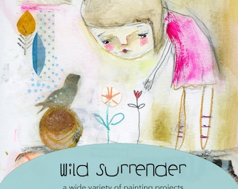Wild Surrender - online class - by Mindy Lacefield