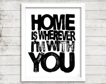 EDWARD SHARPE - Printable Quote Art - Home Is Wherever Im With You - Instant Download - Typography Music Lyric Art Print - 8x10 PRINT- Black