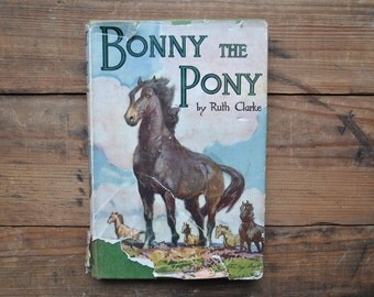 vintage book, Bonny the Pony, by Ruth Clarke