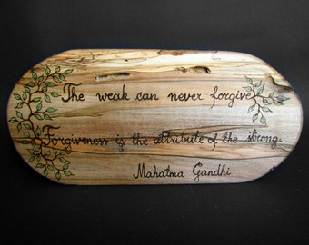 Forgiveness - Gandhi Quote - Rustic Organic Natural Spalted Maple Small Wooden Sign by Tanja Sova