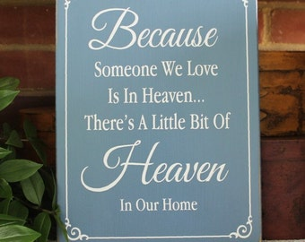 Because Someone We Love is in Heaven Wood Sign In Memory of Family Wall Art