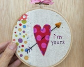 """I'm Yours Handmade Patchwork Valentine Art in a 5"""" Embroidery Hoop by Val's Art Studio"""