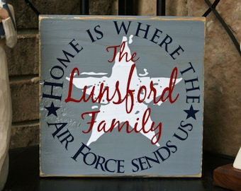 Decorative Block: Personalized Home is where the (Army, Navy, Air Force,Marines, Coast Guard) sends us.