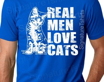 Real Men Love Cats T Shirt tshirt shirt Husband Dad Gift Funny Geek Tshirt Tee Shirt Mens Womens Ladies Valentines Day Gift