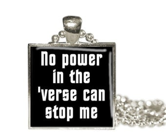Firefly Inspired Serenity No Power In The Verse Can Stop Me PendantNecklace