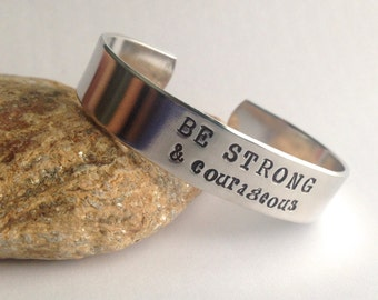 Be Strong and Courageous bracelet, hand stamped bracelet, stamped cuff