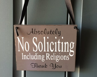 Absolutely No Soliciting Including Religions custom wood door sign