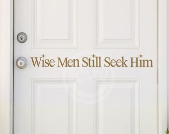 Wise Men Still Seek Him Christmas vinyl lettering wall decal sticker home decor art super saturday project craft
