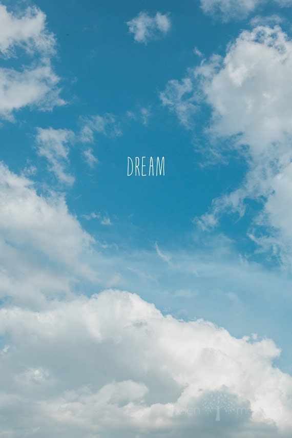 Cloud Typography Photograph Blue Sky Dream White Clouds