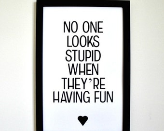 No One Looks Stupid When They're Having Fun - Framed Print