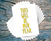 This Will Be Our Year - set of 8 - A2 folded note cards & envelopes