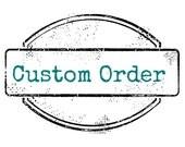 Custom Order for Rebecca - Batch 2
