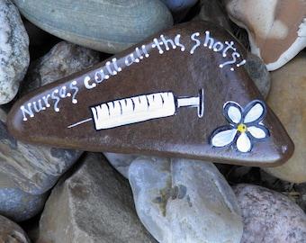Hand painted Idaho Rock-Nurses Call All the Shots