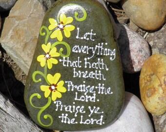 Hand painted Idaho Rock-Psalm 150:6 Yellow flowers-Paper weight
