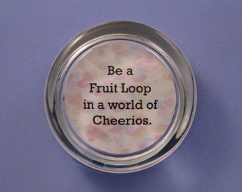Graduation Paperweight, Fruit Loop Quote, Cheerios Quote, Quote Paperweight, Food Paperweight, Round Paperweight, Inspirational Quote