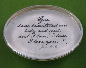 """English Regency Jane Austen """"Pride and Prejudice"""" Mr. Darcy Quotation Oval Glass Paperweight - Bewitched Me"""