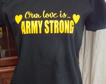 Army Strong Womens Shirt Our Love Is...