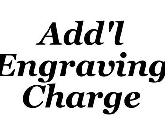 Additional Engraving Charge