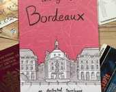 Let's Go To Bordeaux an Illustrated Travelogue.