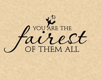 VINYL QUOTE - You are the fairest of them all - special buy any 2 quotes and get a 3rd quote free of equal or lesser value