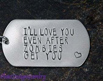 I'll Love You Even After Zombies Get You- Dog Tag Key Chain, Zombies Dog Tag Key Chain