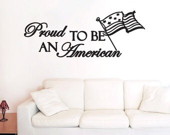 Proud To Be An American - Patriotic Wall Decals