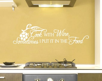 I Cook With Wine Sometimes I Put It In The Food - Kitchen and Dining Room Wall Decals