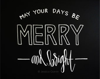 Chalkboard Print - Digital File 8x10 - May Your Days Be Merry