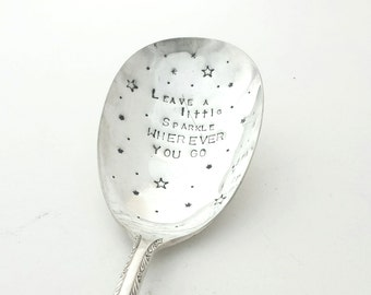 Hand stamped Spoon ~ Leave a little Sparkle where ever you go ~ Vintage Spoon from Goozeberry Hill