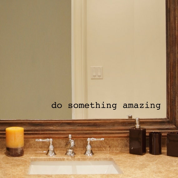 Something Amazing: Do Something Amazing Decal Bathroom Decal Mirror Decal