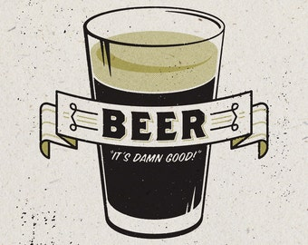 """Beer """"It's Damn Good!"""" Print - 12"""" x 12"""" French Paper Madero Beach 100lb. Cover, Vintage-Inspired"""