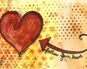 Follow Your Heart 4x6 Art Print