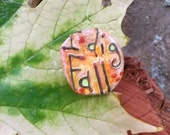 Fall Colors I Dig Fall Upcycled Pin Recycled Bent Bottle Cap I love Fall Pin  shipping included
