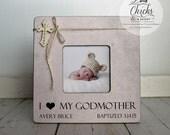 Godmother Picture Frame, Baptism Picture Frame, I Love My Godmother Frame, Personalized Baptism Picture Frame