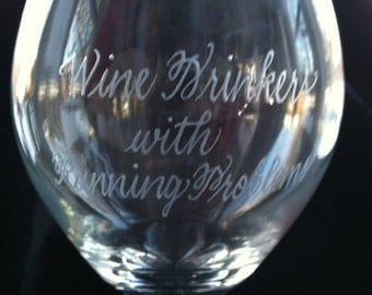 Wine Drinkers with Running Problems - QTY 1- Hand Engraved STEMLESS Wine Glass - Running Problems, any others?