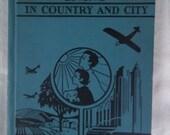1937 Living Country City School BOOK textbook vintage reader hardback 8 x 10 illustrated photographs 1930's schoolbook farm city life