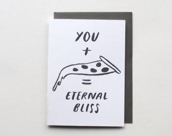 Letterpress You + Pizza = Eternal Bliss Greeting Card