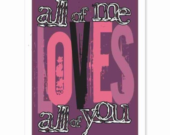 Typography Art Print - All of You v1 - love song lyrics wedding anniversary valentines gifts for men women pink purple black custom colors