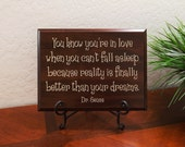"""Decorative Carved Wood Sign with Quote """"You know you're in love when you can't fall asleep because... Dr. Seuss"""" 12""""x9"""" Free Shipping"""