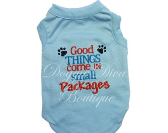 """Blue Boy Dog T Shirt, Dog Clothes, Yorkie Shirt, """"Good Things Come in Small Packages"""" XS, Small, Medium"""