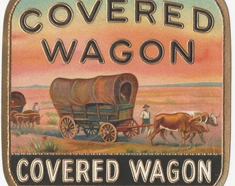 1920s Covered Wagon Conestoga Western Traveler Original Cigar Label