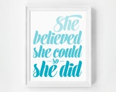 Typography Art, Graduation Gift, She Believed She Could So She Did, Wall Art, Inspirational Quote, Wall Decor, Art Print, Typographic Print,