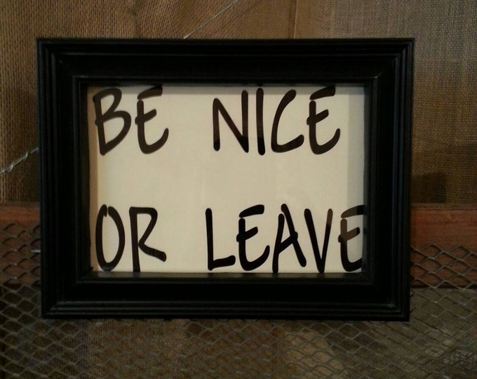 "Picture Frame Quote ""Be Nice or Leave"" framed print home decor"