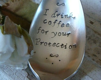 Coffee Spoon - I drink coffee for your protection