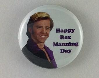 """1"""" Button - Rex Manning Day"""