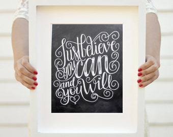 "Art print - 8x10"" Just believe you can, and you will"