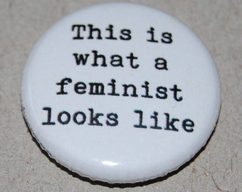 This is what a feminist looks like Button Badge 25mm / 1 inch Feminism Riot Grrl